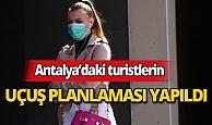 Uçuş yasağı bulunan Antalya'daki 9 ülkenin vatandaşlarının uçuş planlamaları yapıldı