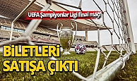 UEFA Şampiyonlar Ligi finalinin biletleri satışa çıktı