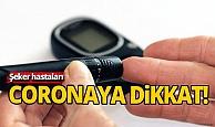 Uzmanlardan şeker hastalarına corona uyarısı...