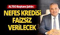 ALTSO Başkanı Mehmet Şahin'den açıklama