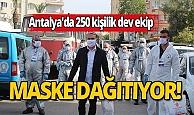 Antalya'da 250 kişilik belediye ordusu evlere maske dağıtıyor!