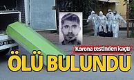 Antalya'da korona testinden kaçtı, ölü bulundu