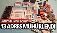 Antalya'da kumar oynatılan adresler mühürlendi