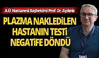 Antalya'da plazma nakledilen hastanın testi negatife döndü