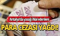 Antalya'da yasağı ihlal edenlere toplam 205 bin 263 TL ceza kesildi!