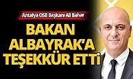 Antalya OSB Başkanı Ali Bahar'dan Albayrak'a teşekkür