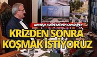 """Antalya Valisi Karaloğlu: """"Antalya'nın açılan ilk destinasyon olmasını sağlamalıyız"""""""