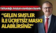 Antalyalı vatandaşlara ücretsiz maske temin edebilmeleri için SMS yolandı!