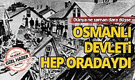 Avrupa'nın zor gününde Osmanlı Devleti hep yanındaydı