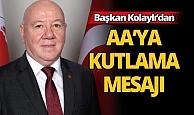 Başkan Nuri Kolaylı'dan AA'ya kutlama mesajı