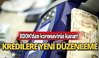 BDDK koronavirüs için kredilerde yeni düzenlemeye gitti