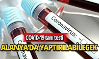 Covid-19 tanı testi Alanya'da yapılabilecek