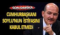 Cumhurbaşkanı, Süleyman Soylu'nun istifasını neden kabul etmedi?