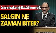 Cumhurbaşkanlığı sözcüsü İbrahim Kalın'dan canlı yayında koronavirüsüne dair önemli açıklamalar...