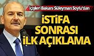 İçişleri Bakanı Süleyman Soylu'dan ilk açıklama...
