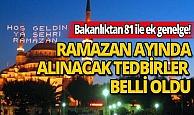 İçişleri Bakanlığı 81 ilin valiliğine ramazan tedbirleri için ek genelge gönderdi!