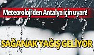 Meteoroloji'den Antalya için uyarı: Kuvvetli sağanak yağış geliyor