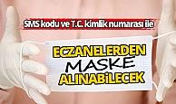 SMS kodu ve T.C. kimlik numarası ile eczanelerden maske alınabilecek