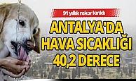 Antalya'da 91 yıllık rekor kırıldı!