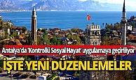 Antalya'da 'Kontrollü Sosyal Hayat' uygulamaya geçiriliyor