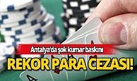 Antalya'da kumar operasyonuna rekor para cezası