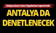 Antalya'nın da içinde bulunduğu 8 bin 151 noktada operasyon