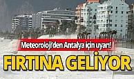 Antalyalılar dikkat: Fırtına geliyor!