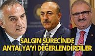 Bakan Çavuşoğlu, Bakan Ersoy ve Vali Karaloğlu salgın sürecinde Antalya'yı değerlendirdi