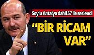 Bakan Süleyman Soylu 57 ildeki vatandaşlara seslendi: Bir ricam var