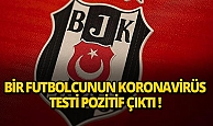Beşiktaş'ta bir futbolcu ve bir kulüp çalışanında koronavirüs testi pozitif çıktı