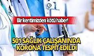Bir kentimizden kötü haber:501 sağlık çalışanına korona virüs teşhisi konuldu