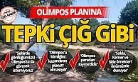Dünya harikası Olimpos planına tepki çığ gibi büyüyor