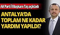 İbrahim Ethem Taş açıkladı: Antalya'da toplam ne kadar yardım yapıldı?