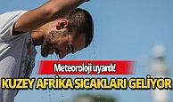 Meteoroloji uyardı! 7 şehrimize Kuzey Afrika sıcakları geliyor