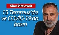 """Okan Dilek: """"15 Temmuz'da ve COVİD-19'da basın"""""""