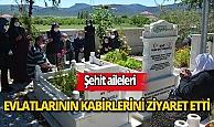 Şehit aileleri evlatlarının kabirlerini ziyaret etti