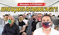 Antalya takımları aynı uçakta İstanbul'a gitti