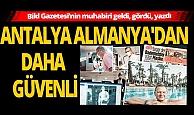 Bild Gazetesi muhabiri Antalya'ya övgüler yağdırdı