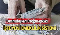Cumhurbaşkanı Erdoğan 2022'de yürürlüğe sokulacak emeklilik sistemini açıkladı