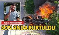 Kuryenin motosikleti cayır cayır yandı