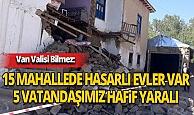 Van Valisi 5.4 büyüklüğündeki depremin bilançosunu açıkladı