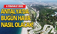 6 Temmuz 2020 Antalya'da hava durumu