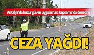 Antalya'da huzur güven uygulaması kapsamında iş yeri ve araçlara ceza yağdı