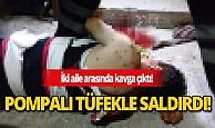 Antalya'da pompalı dehşeti