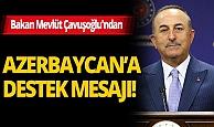 Dışişleri Bakanı Mevlüt Çavuşoğlu'ndan Azerbaycan'a destek mesajı