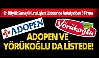 En Büyük Sanayi Kuruluşları Listesinde Antalya'dan Adopen ve Yörükoğlu dahil 5 Firma seçildi!