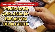 Memur ve emekli enflasyonun açıklanmasını bekliyor