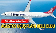 Türk Hava Yolları'nın ağustos ayı uçuş planı belli oldu