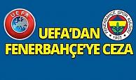 UEFA'dan Fenerbahçe'ye ceza!