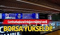 Borsa Cumhurbaşkanı Erdoğan'ın 'müjde' açıklamasıyla yüzde 3 yükseldi